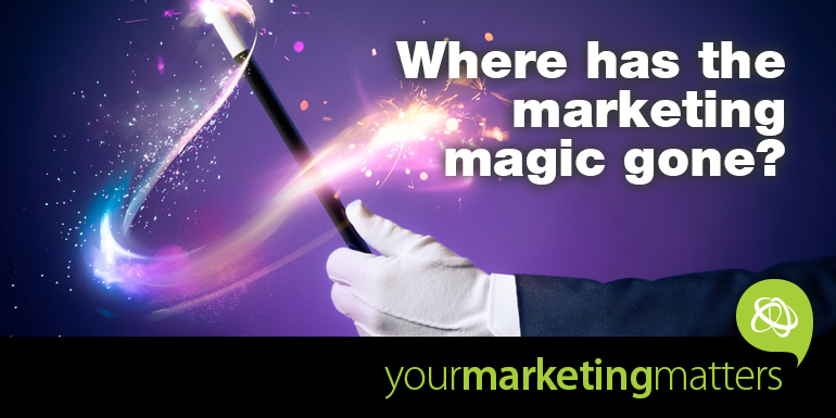 Where has the marketing magic gone?